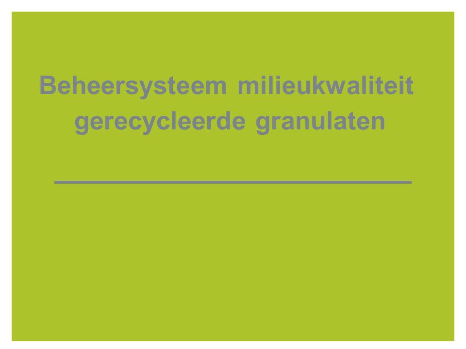 Beheersysteem milieukwaliteit gerecycleerde granulaten