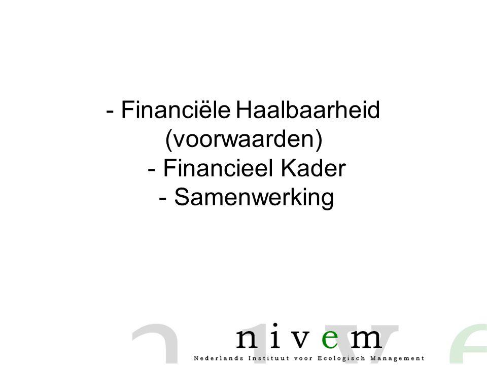 - Financiële Haalbaarheid (voorwaarden) - Financieel Kader - Samenwerking