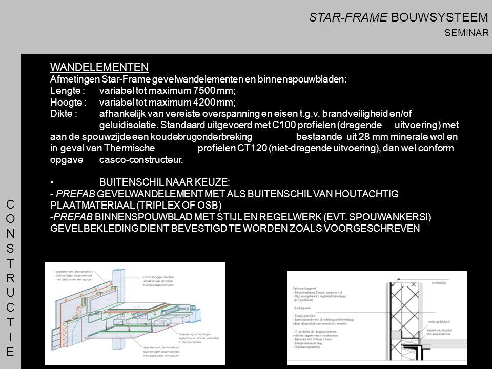 CONSTRUCTIECONSTRUCTIE WANDELEMENTEN Afmetingen Star-Frame gevelwandelementen en binnenspouwbladen: Lengte : variabel tot maximum 7500 mm; Hoogte : va