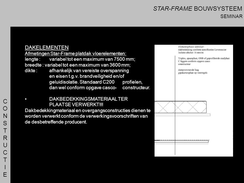 CONSTRUCTIECONSTRUCTIE DAKELEMENTEN Afmetingen Star-Frame platdak vloerelementen: lengte : variabel tot een maximum van 7500 mm; breedte : variabel to