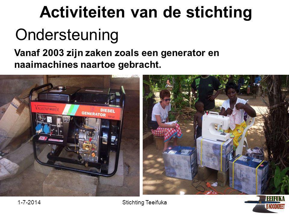 1-7-2014Stichting Teeifuka Activiteiten van de stichting Vanaf 2003 zijn zaken zoals een generator en naaimachines naartoe gebracht. Ondersteuning