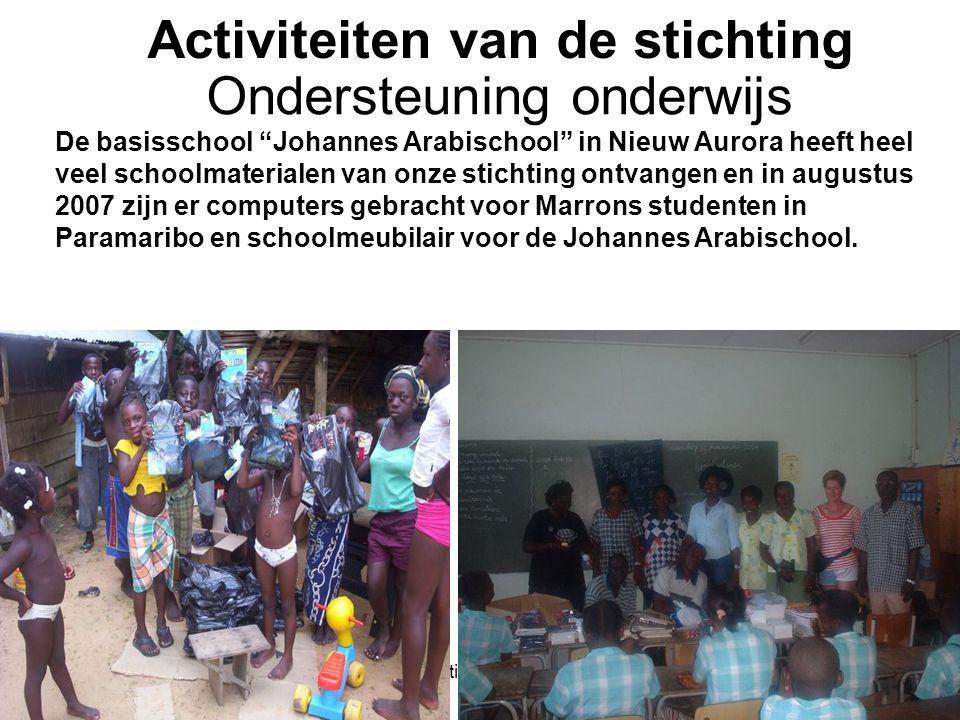 """1-7-2014Stichting Teeifuka Activiteiten van de stichting De basisschool """"Johannes Arabischool"""" in Nieuw Aurora heeft heel veel schoolmaterialen van on"""