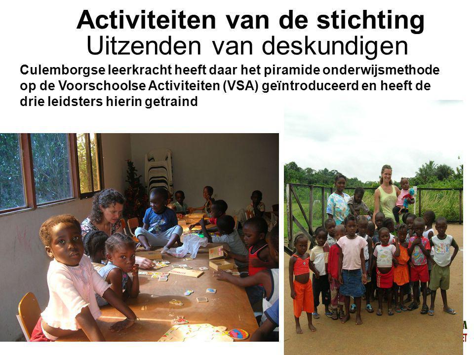 1-7-2014Stichting Teeifuka Activiteiten van de stichting Culemborgse leerkracht heeft daar het piramide onderwijsmethode op de Voorschoolse Activiteiten (VSA) geïntroduceerd en heeft de drie leidsters hierin getraind Uitzenden van deskundigen
