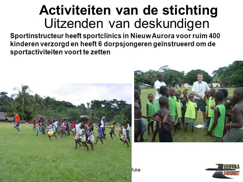 1-7-2014Stichting Teeifuka Activiteiten van de stichting Sportinstructeur heeft sportclinics in Nieuw Aurora voor ruim 400 kinderen verzorgd en heeft 6 dorpsjongeren geïnstrueerd om de sportactiviteiten voort te zetten Uitzenden van deskundigen
