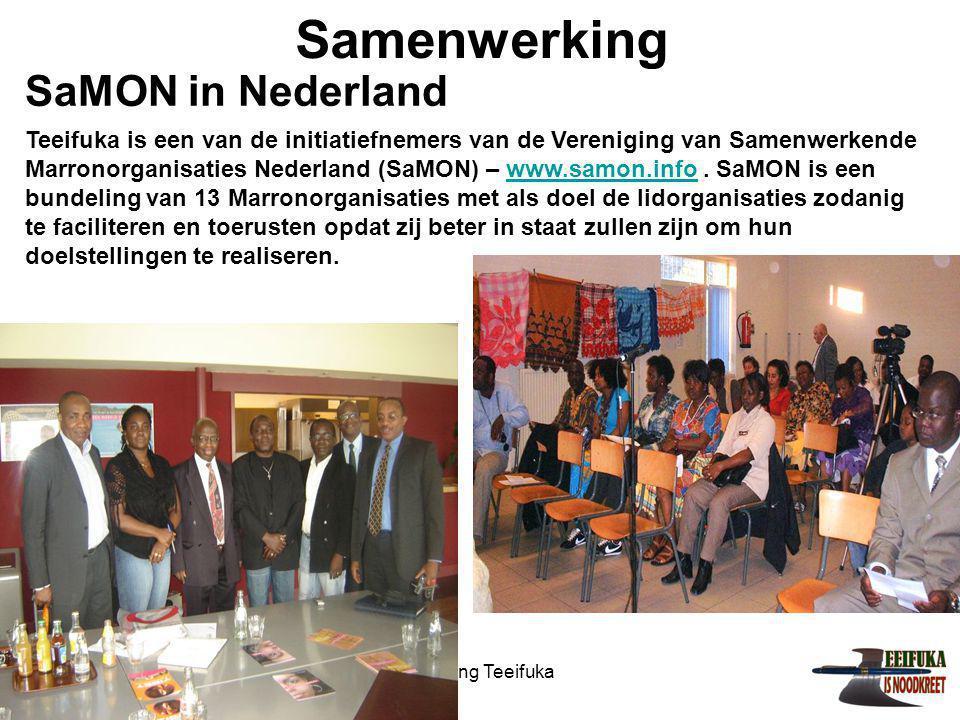 1-7-2014Stichting Teeifuka Samenwerking Teeifuka is een van de initiatiefnemers van de Vereniging van Samenwerkende Marronorganisaties Nederland (SaMON) – www.samon.info.