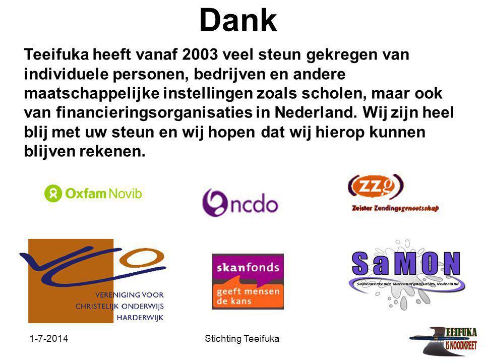 1-7-2014Stichting Teeifuka Dank Teeifuka heeft vanaf 2003 veel steun gekregen van individuele personen, bedrijven en andere maatschappelijke instellin
