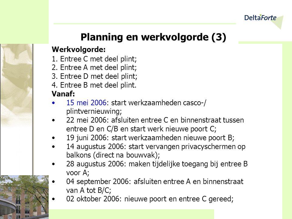 Planning en werkvolgorde (3) Werkvolgorde: 1. Entree C met deel plint; 2. Entree A met deel plint; 3. Entree D met deel plint; 4. Entree B met deel pl