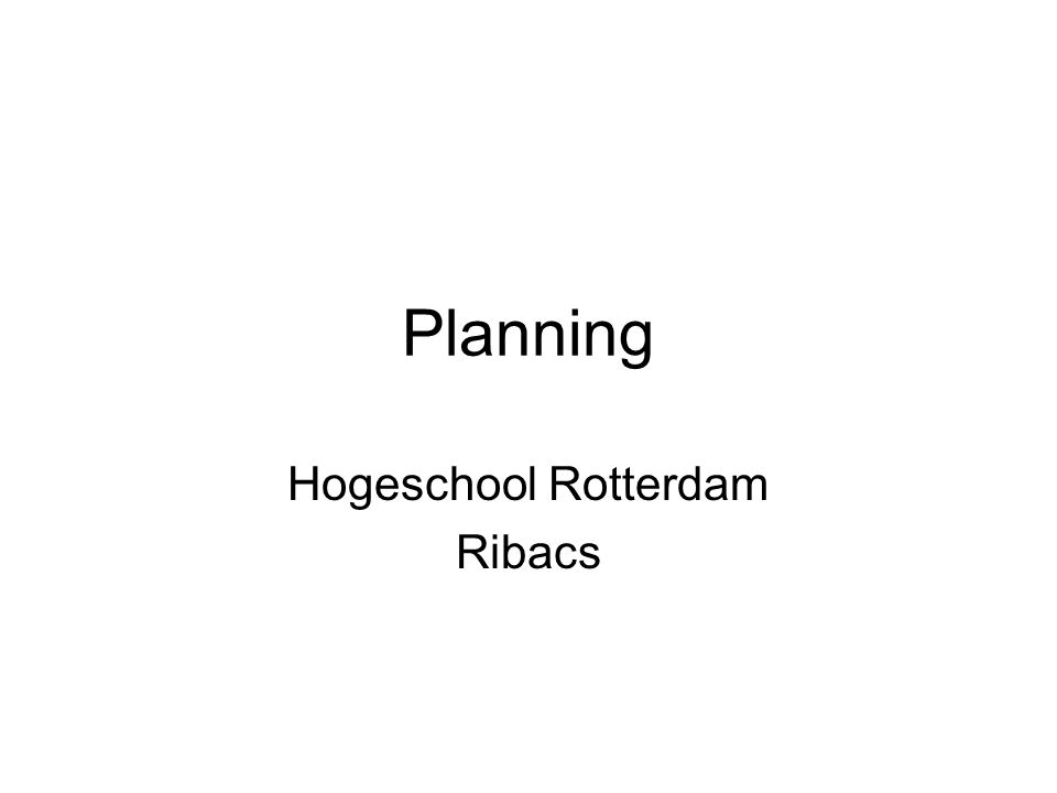 Planning Hogeschool Rotterdam Ribacs