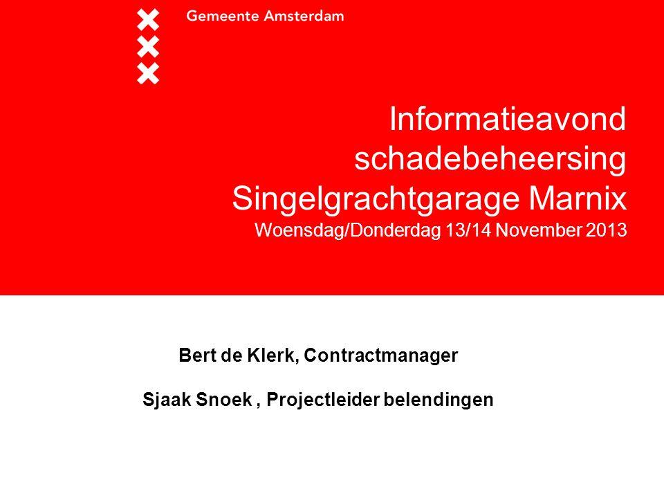 Sjaak SS Bert de Klerk, Contractmanager Sjaak Snoek, Projectleider belendingen Samenwerkingsproject van stadsdeel West en Centrum Informatieavond scha