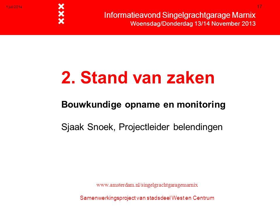 1 juli 2014 17  Informatieavond Singelgrachtgarage Marnix  Woensdag/Donderdag 13/14 November 2013 www.amsterdam.nl/singelgrachtgaragemarnix Samenwer