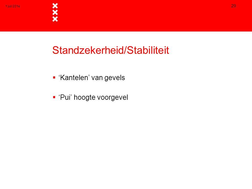 Standzekerheid/Stabiliteit  'Kantelen' van gevels  'Pui' hoogte voorgevel 1 juli 2014 29