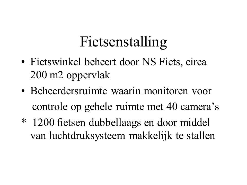 Fietsenstalling •Fietswinkel beheert door NS Fiets, circa 200 m2 oppervlak •Beheerdersruimte waarin monitoren voor controle op gehele ruimte met 40 ca