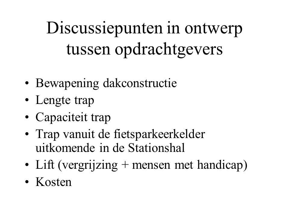Discussiepunten in ontwerp tussen opdrachtgevers •Bewapening dakconstructie •Lengte trap •Capaciteit trap •Trap vanuit de fietsparkeerkelder uitkomend