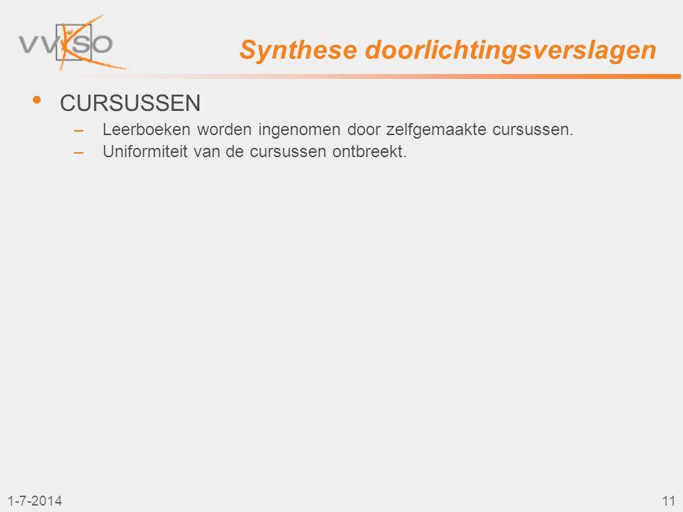 1-7-201411 Synthese doorlichtingsverslagen • CURSUSSEN –Leerboeken worden ingenomen door zelfgemaakte cursussen. –Uniformiteit van de cursussen ontbre