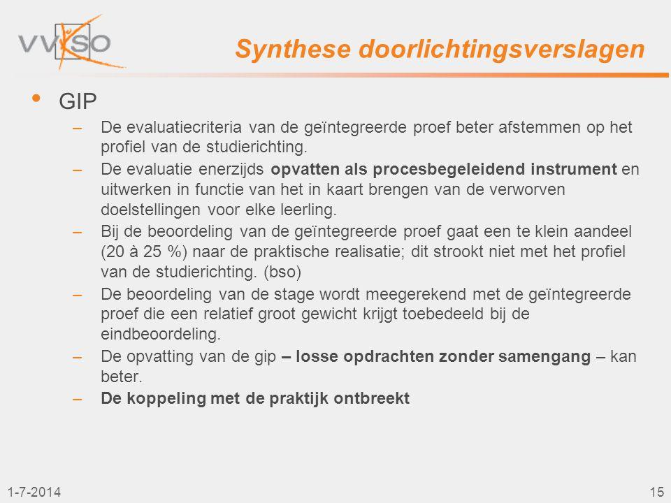 1-7-201415 Synthese doorlichtingsverslagen • GIP –De evaluatiecriteria van de geïntegreerde proef beter afstemmen op het profiel van de studierichting