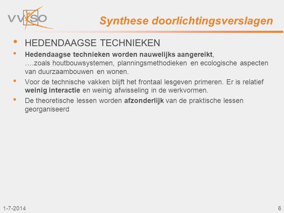 1-7-20146 Synthese doorlichtingsverslagen • HEDENDAAGSE TECHNIEKEN • Hedendaagse technieken worden nauwelijks aangereikt, ….zoals houtbouwsystemen, pl