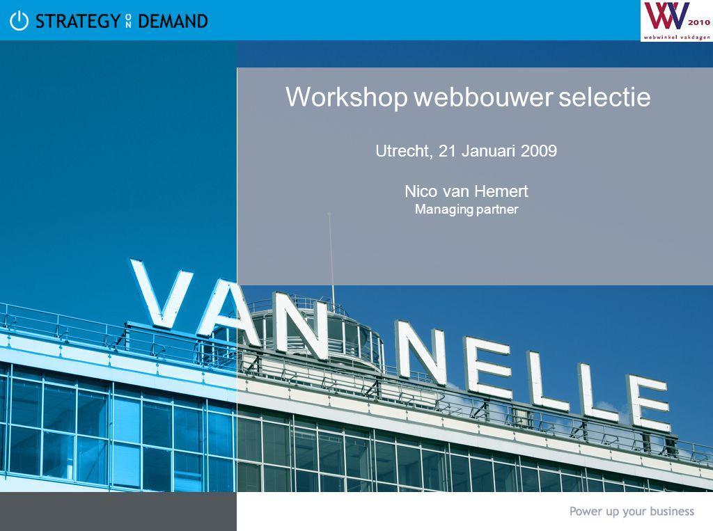 Workshop webbouwer selectie Utrecht, 21 Januari 2009 Nico van Hemert Managing partner