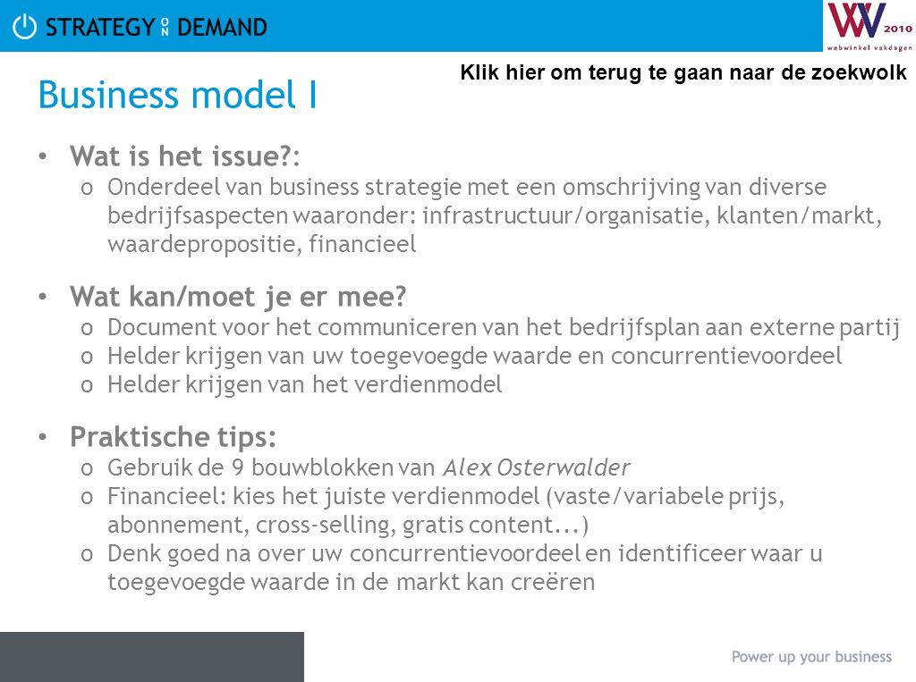 Business model I • Wat is het issue?: oOnderdeel van business strategie met een omschrijving van diverse bedrijfsaspecten waaronder: infrastructuur/or