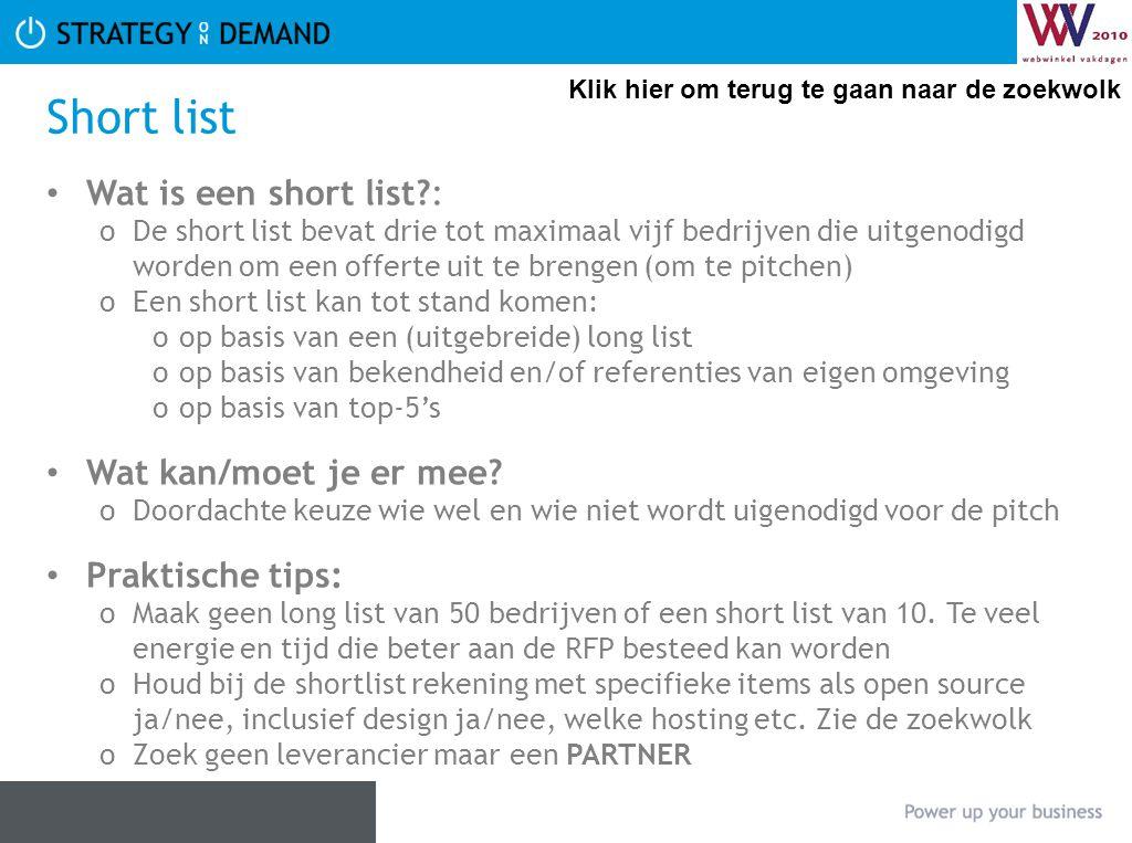 Short list • Wat is een short list?: oDe short list bevat drie tot maximaal vijf bedrijven die uitgenodigd worden om een offerte uit te brengen (om te