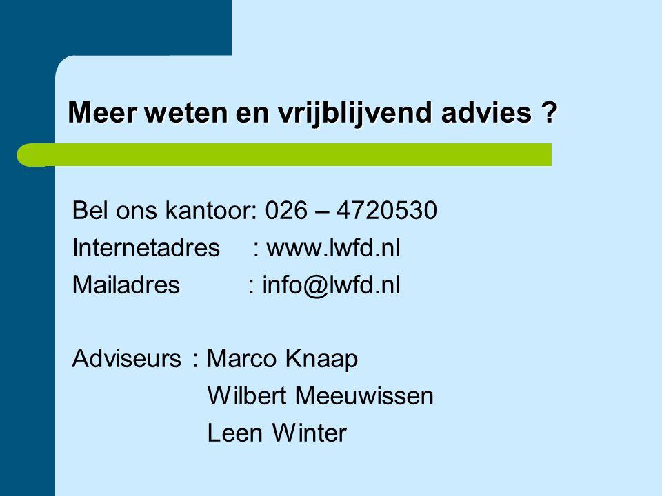 Meer weten en vrijblijvend advies ? Bel ons kantoor: 026 – 4720530 Internetadres : www.lwfd.nl Mailadres : info@lwfd.nl Adviseurs : Marco Knaap Wilber