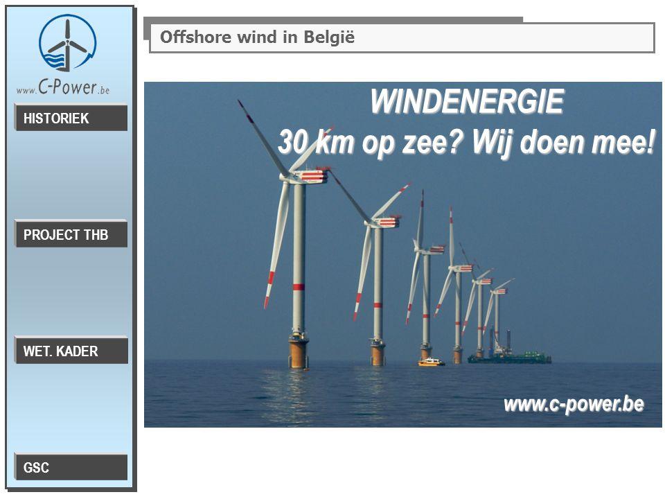 Offshore wind in België WINDENERGIE 30 km op zee. Wij doen mee.