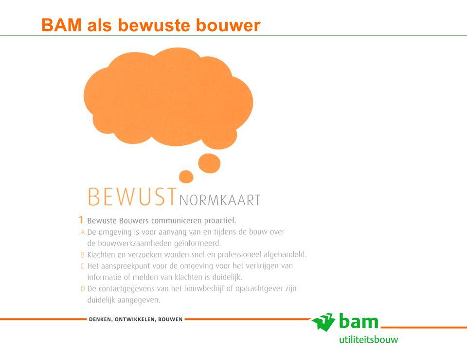 27-01-2011 Koninklijke BAM Groep nv - - 4 BAM als bewuste bouwer