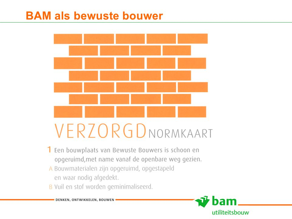 27-01-2011 Koninklijke BAM Groep nv - - 5 BAM als bewuste bouwer