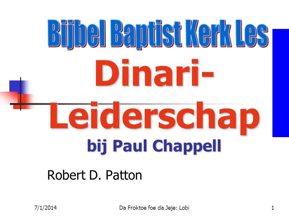 7/1/2014Da Froktoe foe da Jeje: Lobi1 Dinari- Leiderschap bij Paul Chappell Robert D. Patton