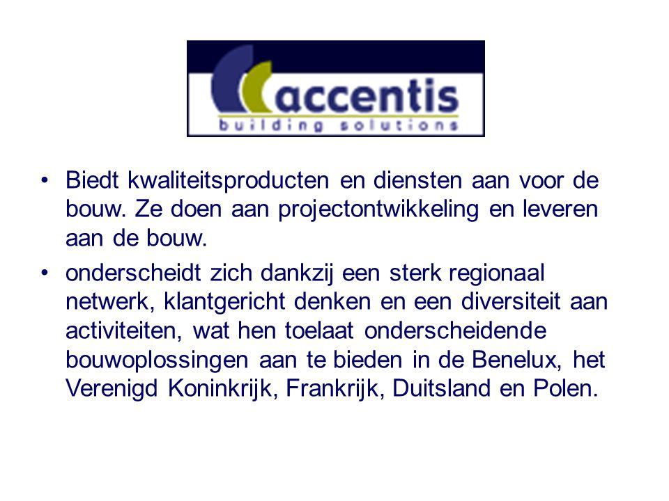 •Biedt kwaliteitsproducten en diensten aan voor de bouw.