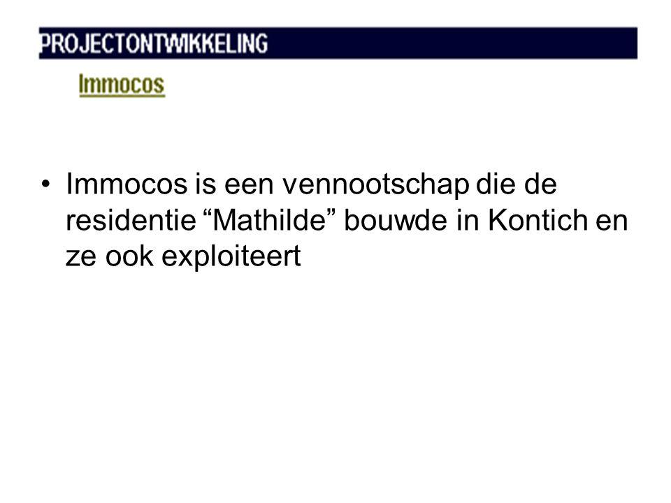 •Immocos is een vennootschap die de residentie Mathilde bouwde in Kontich en ze ook exploiteert