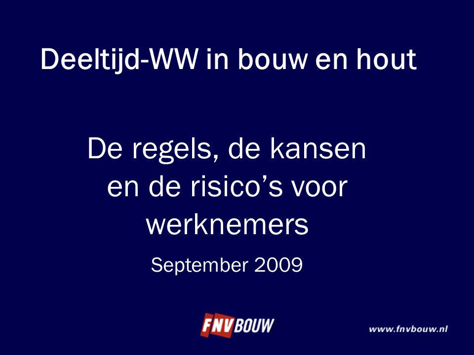 Deeltijd-WW in bouw en hout De regels, de kansen en de risico's voor werknemers September 2009