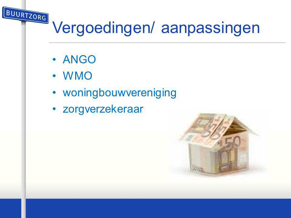 Vergoedingen/ aanpassingen •ANGO •WMO •woningbouwvereniging •zorgverzekeraar