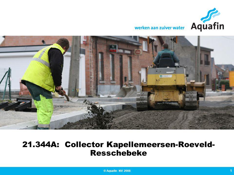 1 © Aquafin NV 2008 21.344A: Collector Kapellemeersen-Roeveld- Resschebeke