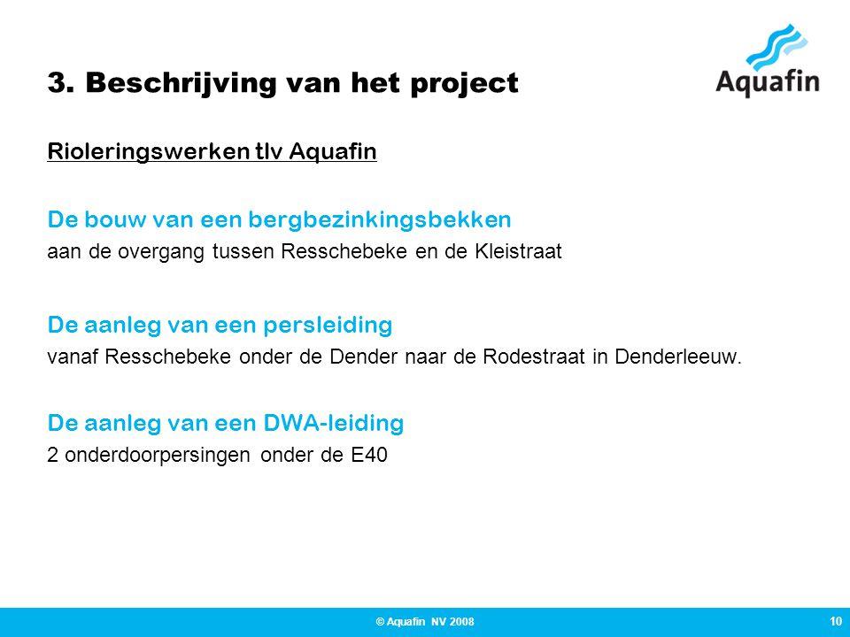 3. Beschrijving van het project Rioleringswerken tlv Aquafin De bouw van een bergbezinkingsbekken aan de overgang tussen Resschebeke en de Kleistraat