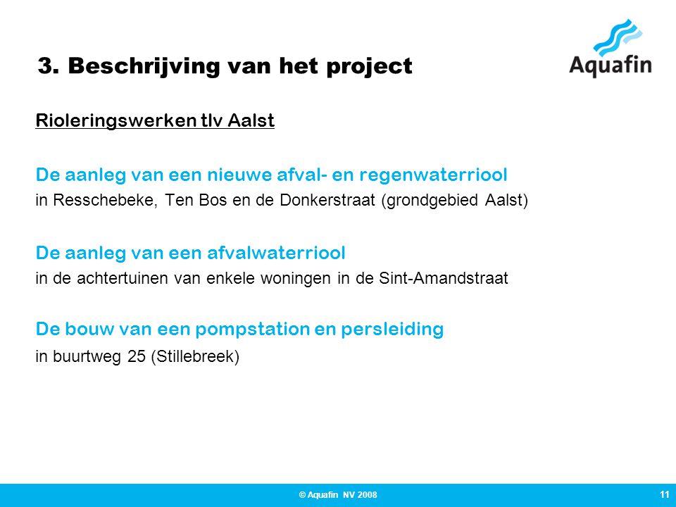 3. Beschrijving van het project Rioleringswerken tlv Aalst De aanleg van een nieuwe afval- en regenwaterriool in Resschebeke, Ten Bos en de Donkerstra