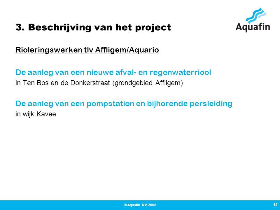 3. Beschrijving van het project Rioleringswerken tlv Affligem/Aquario De aanleg van een nieuwe afval- en regenwaterriool in Ten Bos en de Donkerstraat