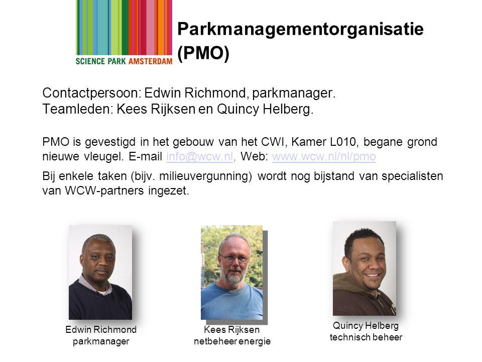 Parkmanagementorganisatie (PMO) Edwin Richmond parkmanager Kees Rijksen netbeheer energie Quincy Helberg technisch beheer Contactpersoon: Edwin Richmo