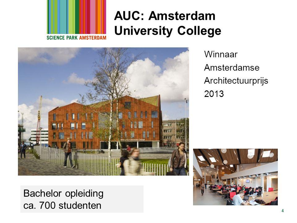 4 Winnaar Amsterdamse Architectuurprijs 2013 Bachelor opleiding ca. 700 studenten AUC: Amsterdam University College