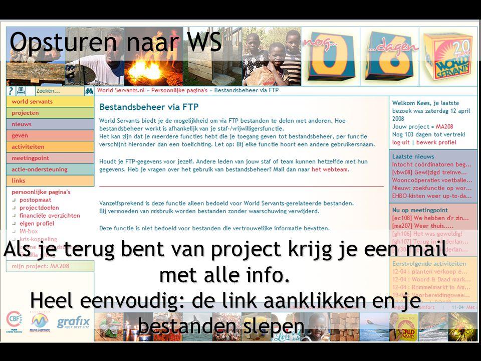 Opsturen naar WS Als je terug bent van project krijg je een mail met alle info.