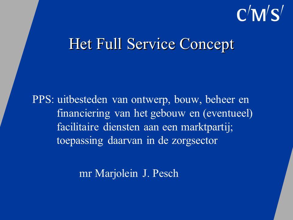 Het Full Service Concept PPS: uitbesteden van ontwerp, bouw, beheer en financiering van het gebouw en (eventueel) facilitaire diensten aan een marktpa