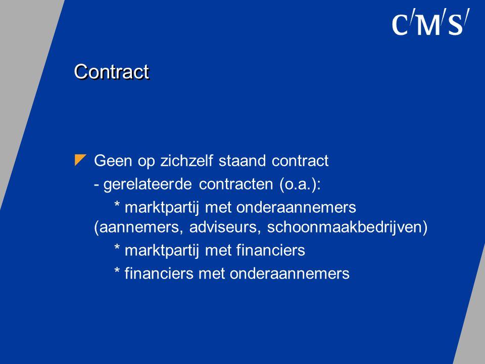 Contract  Geen op zichzelf staand contract - gerelateerde contracten (o.a.): * marktpartij met onderaannemers (aannemers, adviseurs, schoonmaakbedrij