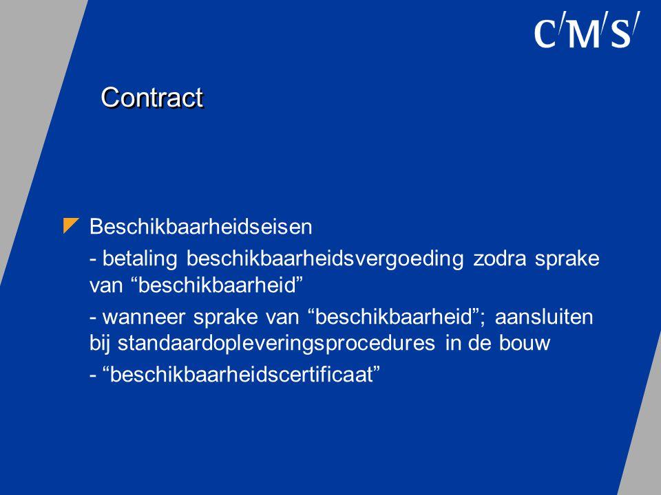 """Contract  Beschikbaarheidseisen - betaling beschikbaarheidsvergoeding zodra sprake van """"beschikbaarheid"""" - wanneer sprake van """"beschikbaarheid""""; aans"""