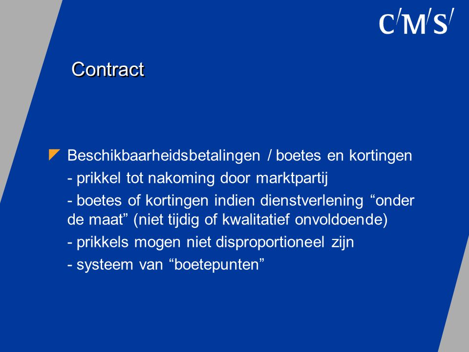 """Contract  Beschikbaarheidsbetalingen / boetes en kortingen - prikkel tot nakoming door marktpartij - boetes of kortingen indien dienstverlening """"onde"""