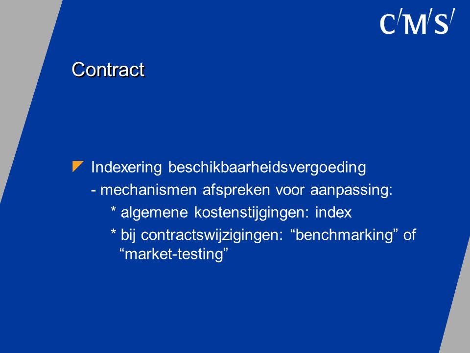 Contract  Indexering beschikbaarheidsvergoeding - mechanismen afspreken voor aanpassing: * algemene kostenstijgingen: index * bij contractswijziginge