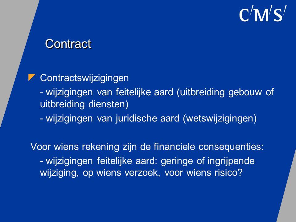 Contract  Contractswijzigingen - wijzigingen van feitelijke aard (uitbreiding gebouw of uitbreiding diensten) - wijzigingen van juridische aard (wets