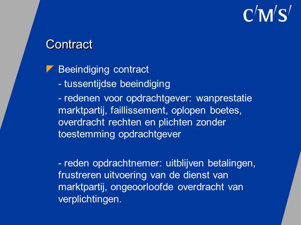 Contract  Beeindiging contract - tussentijdse beeindiging - redenen voor opdrachtgever: wanprestatie marktpartij, faillissement, oplopen boetes, over