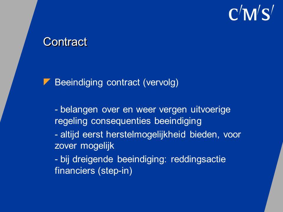 Contract  Beeindiging contract (vervolg) - belangen over en weer vergen uitvoerige regeling consequenties beeindiging - altijd eerst herstelmogelijkh