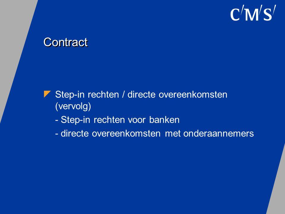 Contract  Step-in rechten / directe overeenkomsten (vervolg) - Step-in rechten voor banken - directe overeenkomsten met onderaannemers