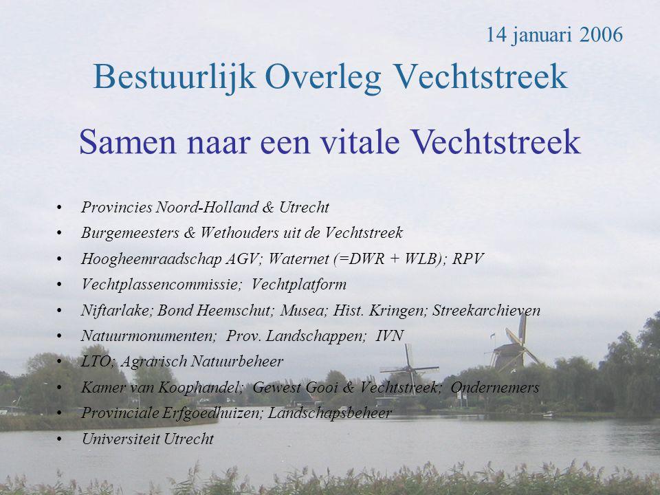•Provincies Noord-Holland & Utrecht •Burgemeesters & Wethouders uit de Vechtstreek •Hoogheemraadschap AGV; Waternet (=DWR + WLB); RPV •Vechtplassencom