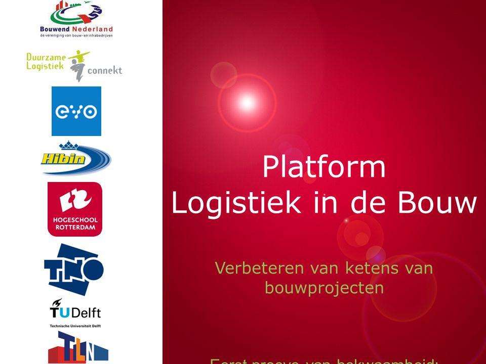 Presentatie titel Rotterdam, 00 januari 2007 Platform Logistiek in de Bouw Verbeteren van ketens van bouwprojecten Eerst proeve van bekwaamheid: RAAK-